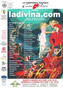 """Locandina spettacolo """"Ladivina.com"""" in scena dal 7 al 10 marzo 2013"""